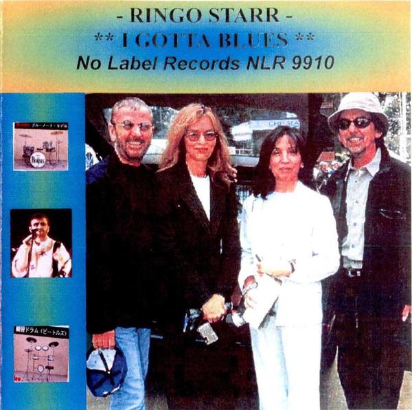 Ringo Starr - 1999 - I Gotta Blues